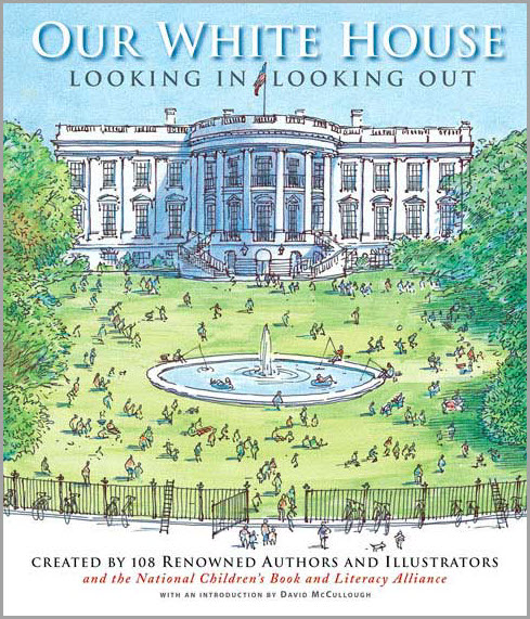 OUR WHITE HOUSE: LOOKING IN, LOOKING OUT Hardcover
